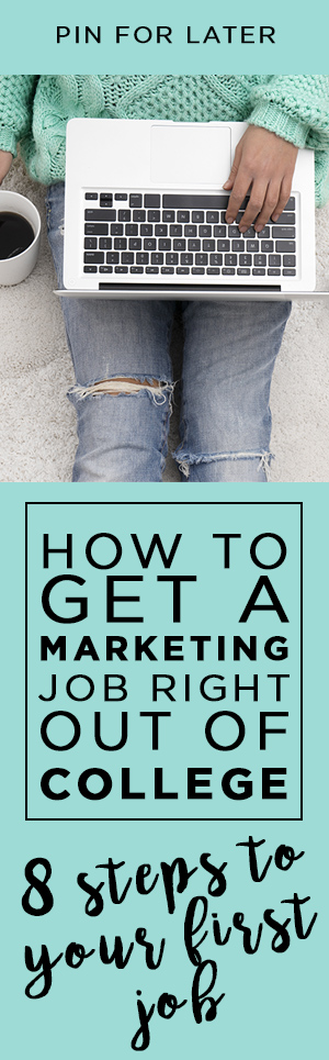 How to get a marketing job right out of college - How to get a PR job right out of college - How to get your first job in marketing - How to get a job in public relations