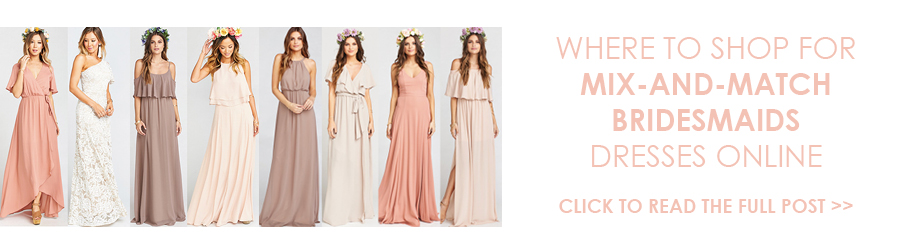 Where to shop for mix and match bridesmaids dresses online. Where to find mismatched bridesmaids dresses. Mix-and-match bridesmaids dresses at wedding.
